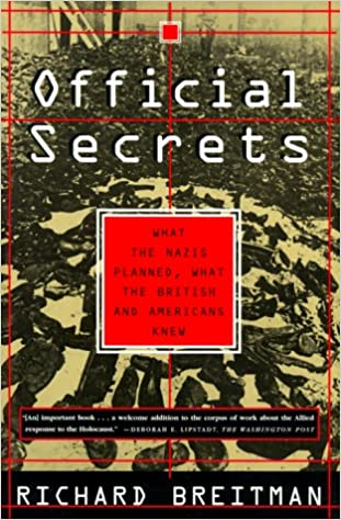 Official Secrets: What the Nazis Planned, What the British and Americans Knew